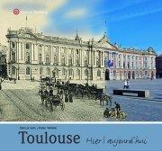 Toulouse - Hier et aujourd\