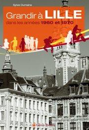 Grandir à Lille dans les années 1960 et 1970