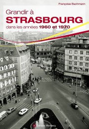 Grandir à Strasbourg dans les années 1960 et 1970