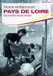 Notre enfance en Pays de Loire
