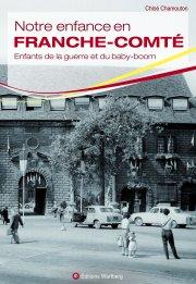 Notre enfance en Franche-Comté