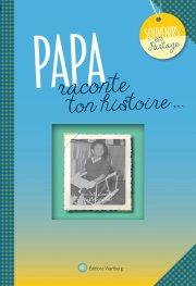 Papa, raconte ton histoire...
