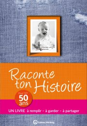 Raconte ton histoire - Pour tes 50 ans