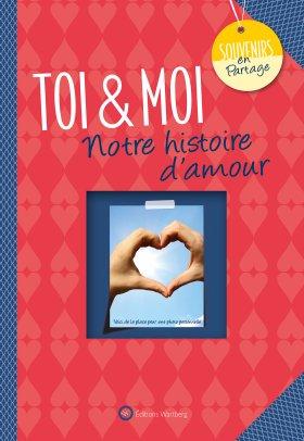 Toi & Moi – Notre histoire d'amour