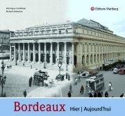 Bordeaux - Hier et aujourd\