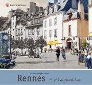 Rennes - Hier et aujourd\