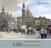 Lille - Hier / Aujourd\