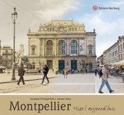 Montpellier - Hier / Aujourd\