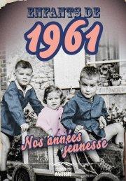 Enfants de 1961 - Nos années jeunesse