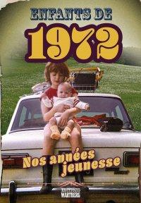 Enfants de 1972 - Nos années jeunesse