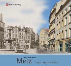 Metz - Hier et aujourd\