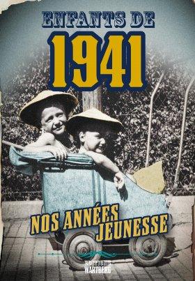 Enfants de 1941 - Nos années jeunesse