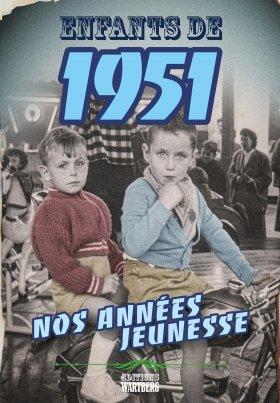 Enfants de 1951 - Nos années jeunesse
