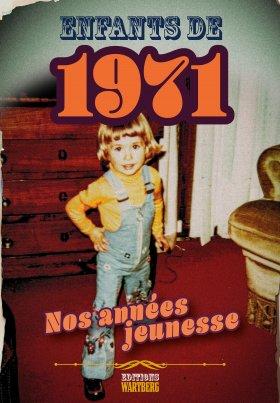 Enfants de 1971 - Nos années jeunesse